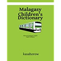 Malagasy Children's Dictionary: Malagasy-English, English-Malagasy (kasahorow English...