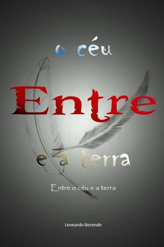 Entre o ceu e a terra (Entre o céu e a terra Livro 1) (Portuguese Edition)