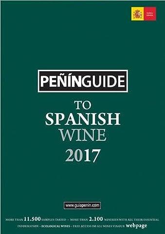 Peñín Guide To Spanish Wine 2017 (Penin Guide to Spanish Wine) (A Guide To Spanish)