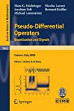 Pseudo-Differential Operators : Quantization and Signals, Feichtinger, Hans G. and Helffer, Bernard, 354068266X