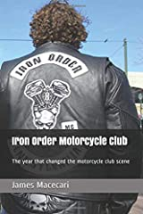 Iron Order Motorcycle Club: The year that changed the motorcycle club scene Paperback
