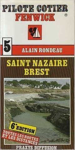 Livre gratuits en ligne Pilote Cotier Fenwick 5: St Nazaire Brest pdf, epub ebook