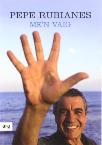 Descargar Libro Me'n Vaig Pepe Rubianes Alegret