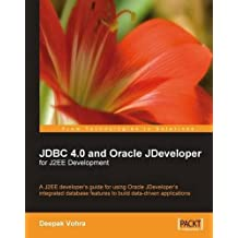 JDBC 4.0 and Oracle JDeveloper for J2EE Development: A J2EE developer's guide to using Oracle JDeveloper's integrated database features to build data-driven applications by Deepak Vohra (2008-04-30)
