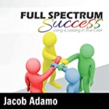 img - for Full Spectrum Success: Living and Leading in True Color book / textbook / text book