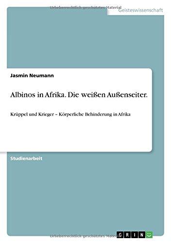 Albinos in Afrika. Die weißen Außenseiter.: Krüppel und Krieger – Körperliche Behinderung in Afrika