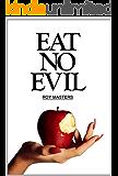 Eat No Evil (English Edition)