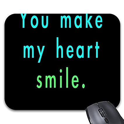 Amazoncom Goodaily Mousepad You Make Me Smile Quotes Sayings
