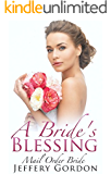 ROMANCE: Mail Order Bride: A Bride's Blessing (A Sweet Western Historical Christian Romance) (A Sweet Mail Order Bride Romance)