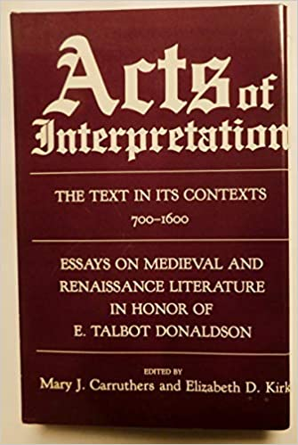 English Class Essay Acts Of Interpretation The Text In Its Contexts   Essays On  Medieval And Renaissance Literature In Honor Of E Talbot Donaldson What Is Thesis In Essay also Sample Essay Paper Acts Of Interpretation The Text In Its Contexts   Essays  Good Thesis Statements For Essays