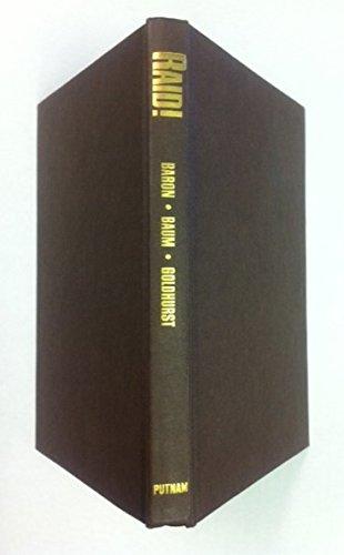 RAID! THE UNTOLD STORY OF PATTON'S SECRET MISSION BY RICHARD BARON MAJOR ABE BAUM-RICHARD GOLDHURST