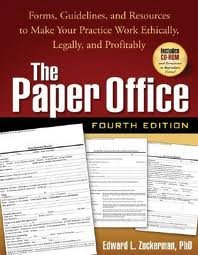 The Paper Office: Forms, Guidelines, and Resources to Make Your Practice Work Ethically, Legally, and Profitably (The Clinician's Toolbox) 4th (forth) edition PDF