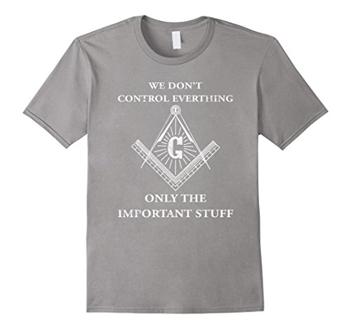 Men's Freemason Masonic T Shirt-We Control The Important Stuff XL Slate