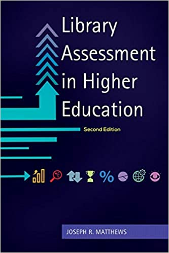 Library Assessment in Higher Education 2nd Edition