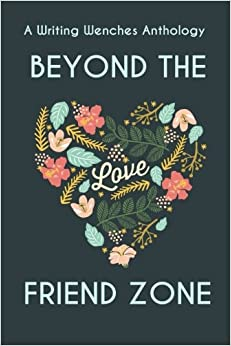 Book Beyond the Friend Zone: A Writing Wenches Anthology