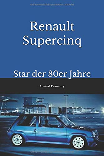 Renault Supercinq: Star der 80er Jahre (German Edition) (German) Paperback – July 29, 2018