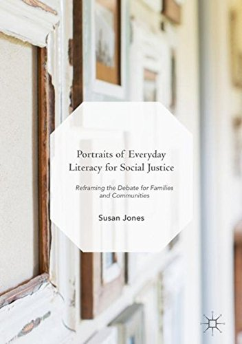 Portraits of Everyday Literacy for Social Justice: Reframing the Debate for Families and Communities - Justice Portrait