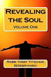 Revealing the Soul - Volume One: An Analysis of Torah and Creation