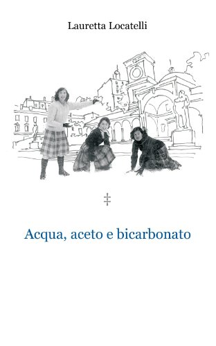 Amazon.com: Acqua, aceto e bicarbonato (Italian Edition) eBook ...
