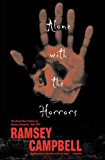 Alone with the Horrors: The Great Short Fiction of Ramsey Campbell 1961-1991