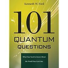 101 Quantum Questions
