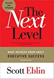 The Next Level: What Insiders Know About Executive Success, 2nd Edition