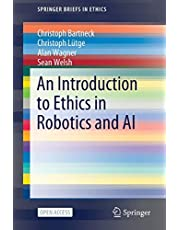 An Introduction to Ethics in Robotics and AI