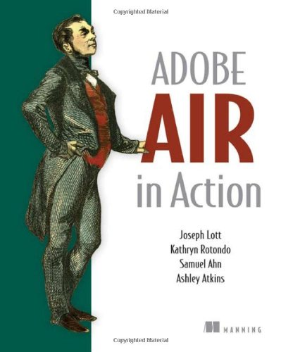 [PDF] Adobe AIR in Action Free Download | Publisher : Manning Publications | Category : Computers & Internet | ISBN 10 : 1933988487 | ISBN 13 : 9781933988481