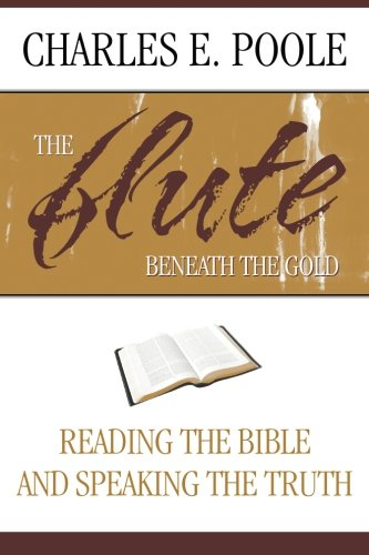 The Flute Beneath the Gold: Reading the Bible and Speaking the Truth