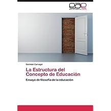 La Estructura del Concepto de Educación: Ensayo de filosofía de la educación (Spanish Edition)