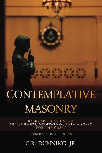 contemplative-masonry-basic-applications-of-mindfulness-meditation-and-imagery-for-the-craft-revised