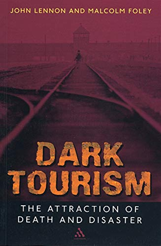 Dark Tourism  Tourism Leisure And Recreation