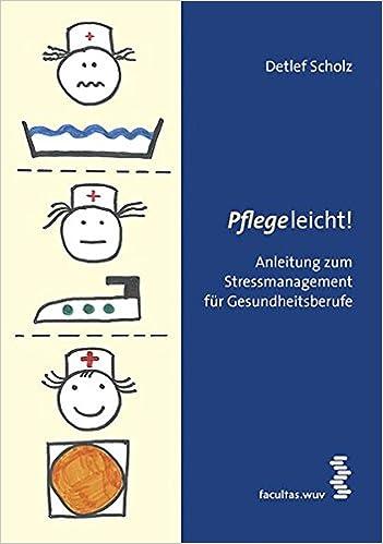 Pflege Leicht pflege leicht stressmanagement für gesundheitsberufe amazon de