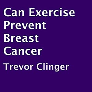 Can Exercise Prevent Breast Cancer? Audiobook