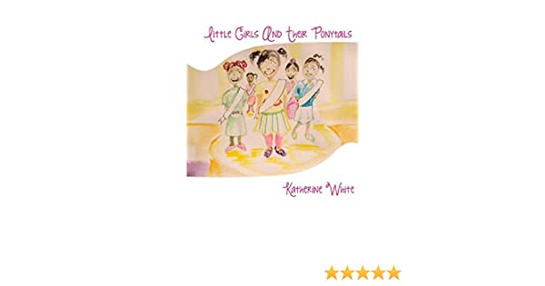 Pleasant Little Girls And Their Ponytails Kindle Edition By Katherine Natural Hairstyles Runnerswayorg