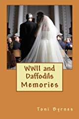 WWII and Daffodils: Memories Paperback