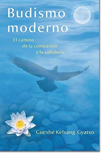 Budismo moderno (Modern Buddhism): El camino de la compasion y la sabiduria (Spanish Edition) [Gueshe Kelsang Gyatso] (Tapa Blanda)