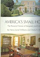 America's Small Houses: The Personal…