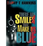 img - for [ { THERE ARE SMILES THAT MAKE US BLUE } ] by Hawkins, Barry T (AUTHOR) Nov-26-2003 [ Paperback ] book / textbook / text book