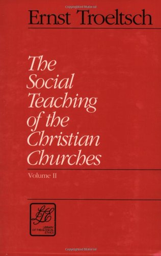 The Social Teaching of the Christian Churches (2 Volume Set)