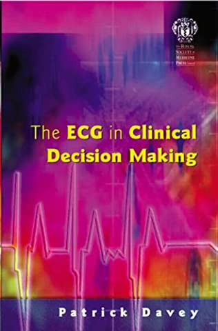 The ECG in Clinical Decision Making (The Ecg In Practice)