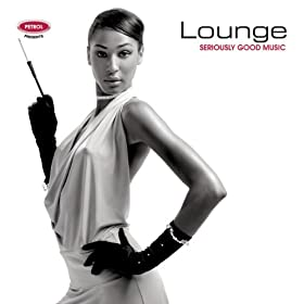 Amazon.com: Seriously Good Music: Lounge: Petrol Presents: MP3