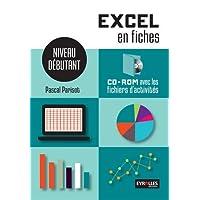 Excel en fiches : Niveau débutant
