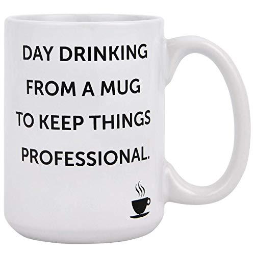 Coffee Mug Novelty Coffee Tea Cup Mug Day drinking from a mug to keep things professional Cool Birthday Present for coworkers or boss Funny Coffee Mug 16 Ounce
