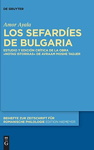 Los sefardíes de Bulgaria (Beihefte Zur Zeitschrift Für Romanische Philologie) (Spanish Edition)