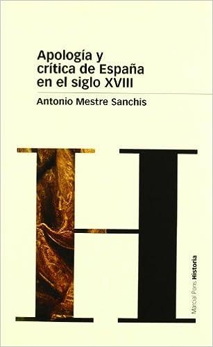 APOLOGÍA Y CRÍTICA DE ESPAÑA EN EL SIGLO XVIII Biblioteca clásica ...