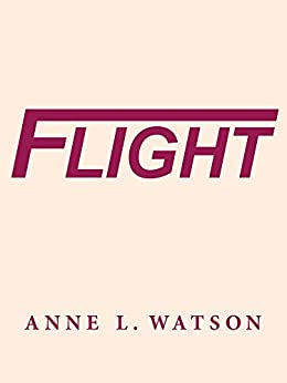 Flight by [Watson, Anne L]