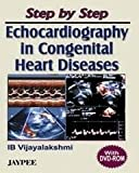 Step by step echocardiography in congenital heart diseases with dvd-rom by Vijayalakshmi, IB VIJAYALAKSHMI, 8180617432