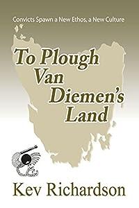 To Plough Van Diemen's Land (Letita Munro Series Book 2)