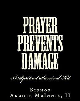Prayer Prevents Damage: A Spiritual Survival Kit by [McInnis II, Archie]